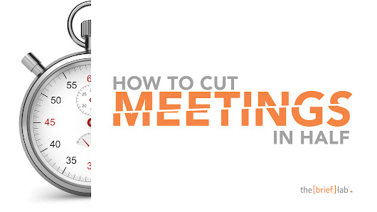 How to cut meetings in half
