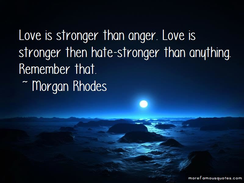 Love Stronger Than Hate Quotes Top 19 Quotes About Love Stronger