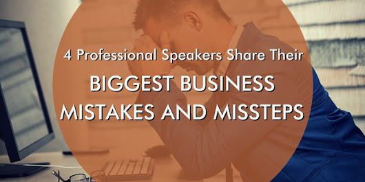 4 Professional Speakers Share Their Biggest Business Mistakes and Missteps - Jane Atkinson