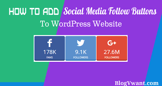 4 Methods to Add social media follow buttons to WordPress website - BlogVwant