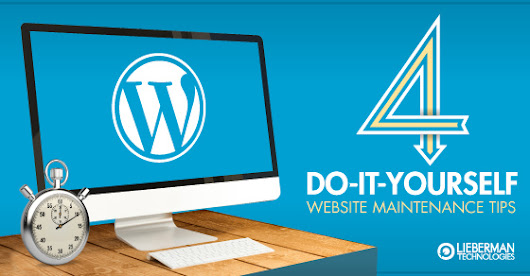 4 Website Maintenance Tasks for DIY Web Hosts: Lieberman Technologies