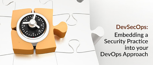 DevSecOps: Embedding a Security Practice into your DevOps Approach - DevOps.com
