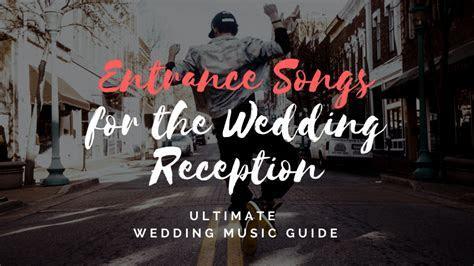 50 Dramatic Wedding Reception Grand Entrance Songs