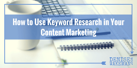 How to Use Keyword Research in Your Content Marketing