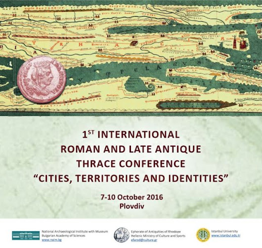 Bulgaria's Archaeology Institute Releases Program for 1st International Conference on 'Roman & Late Antiquity Thrace' – Archaeology in Bulgaria