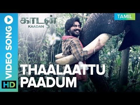 Thaalaattu Paadum Lyrics Kaadan Tamil Movie