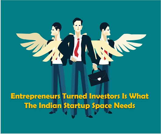 Entrepreneurs Turned Investors Grow the Indian Start-up Ecosystem - TechStory