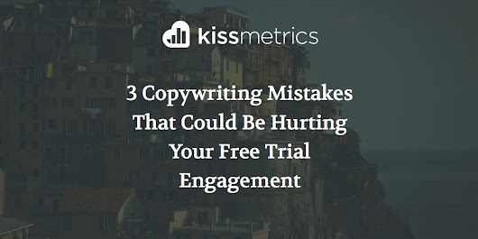 3 Copywriting Mistakes That Could Be Hurting Your Free Trial Engagement