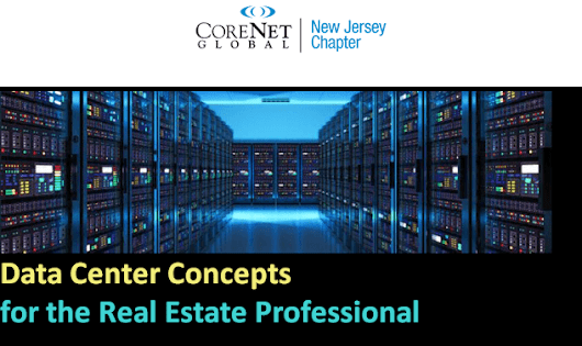 Event 9/21/2017: Data Center Concepts for the Real Estate Professional