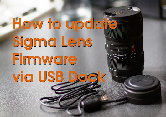 Sigma 18-35 f1.8 Art Firmware Update via USB Dock