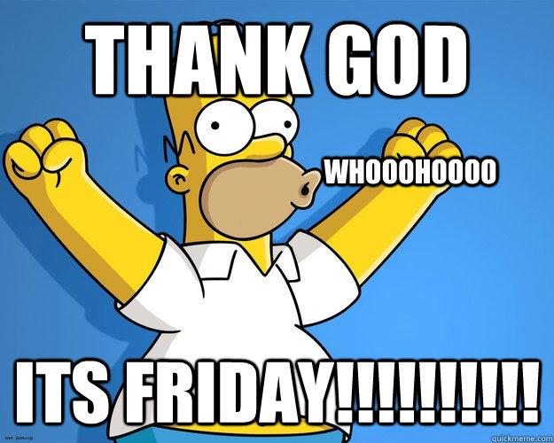 Thank God Its Friday Whooohoooo Misc Quickmeme