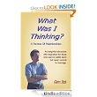 What Was I Thinking? A Review Of Relationships: Glenn Stok: Amazon.com: Kindle Store