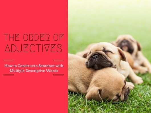 The Order of Adjectives: How to Construct a Sentence with Multiple De…