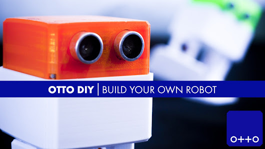 Otto DIY | Build Your Own Robot [:-]