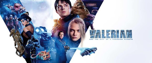 Valerian and the City of a Thousand Planets: My Movie Review
