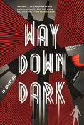 Title: Way Down Dark, Author: J.P. Smythe