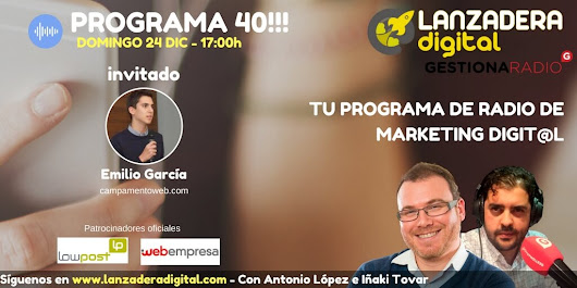 Temporada 2 – Programa 40. Invitado: Emilio García (Campamento web) | Lanzadera Digital. Tu Programa de Radio sobre Marketing Online y Emprenderores Digitales.