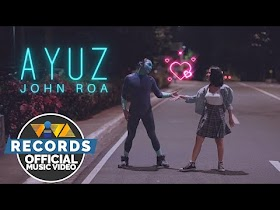 Ayuz by John Roa [Official Music Video]