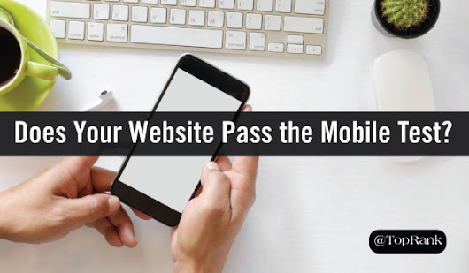 Does Your Website Pass the Mobile Marketing Test?