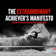 The Extraordinary Achiever's Manifesto | Riding the Waves of Personal Development