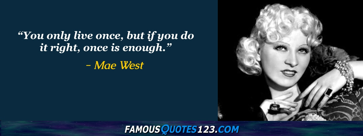 Mae West Quotes Famous Quotations By Mae West Sayings By Mae West