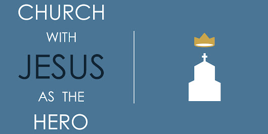GIVEAWAY: Church with Jesus as the Hero |