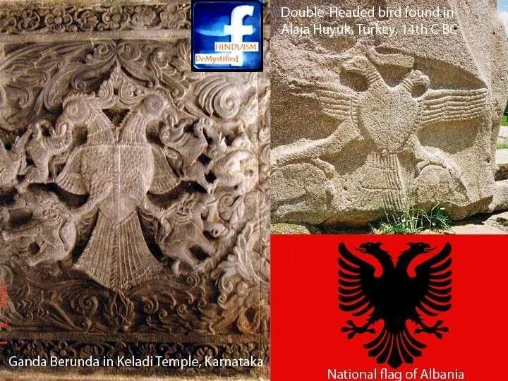 Double Headed Eagle: Sumerian-Indian Connection **************************************************************  There are striking similarities between the Indian and Sumerian civilizations. One of them is the use of the Double Headed Eagle as a royal symbol. From 3800 BC until today this mythical bird is used as a symbol of royalty. Russia and other Eastern European countries use it on their currency notes and national flags. Tamil Nadu, Karnataka and Andhra Pradesh praise the mighty strength of this bird in coins, sculptures and literature. The Panchatantra used the story of double headed bird, also known as Ganda Berunda bird, to emphasize unity. Ancient Cankam (Sangam) Tamil literature used this bird in their love poetry. Devotional poets of India like Ekanath also used this bird as a simile.  Sumerians considered this bird the symbol of God Ninurta of Lagash. They thought it had divine power. We can trace the history of this mythical bird from the Sumerian days. A cylindrical seal shows the double headed eagle from 3800 BC. Later, the Hittite empire which had its capital in Bogazkoy (in Modern Turkey) used it in several monuments. Even today we can see the monuments displaying this symbol in huge sculptures in Hattusa and Yazilikaya. Bogazkoy was the place where a tablet with the names of the Vedic Gods: Indra, Mitra, Nasatya and Varuna was discovered. The tablet was dated 1380 BC. This establishes the Indian connection of the region.  Even the Holy Roman Empire and the Byzantine Empire used this symbol. This Hindu symbol was used by the Christians.  In Sanskrit literature – the Panchatantra (book of fables) has a story about Ganda Berunda bird. It says that the bird had two heads but one stomach. In the story, one head wanted to drink Amrita (ambrosia) but the other head went for poison. Ultimately, the head that drank the poison made the bird die. The moral of the story is that disunity is dangerous.  Tamil literature, dated two thousand years old, mentions it in three places. In Akananuru, poet Kapilar (verse 12) compares this double-headed, single-bellied bird to two people in love. Though there were two physical bodies, they have one life. Nallanthuvanar also used this simile in Paripatal (Verse 8-72). But another Tamil poet Maruthan Ilanagan in Kalithokai (verse 89) used this bird in the form of two fighting heads, like the Panchatantra story. It shows that Indians from one end of the land to the other knew this bird very well. Thakadur Yaththirai is a lost Tamil book, but excerpts are available as quotes in other works. These quotes compared the fight between two kings Athiyaman and Peruncheral Irumporai to the double headed bird fighting with itself. (Ref. Purath thirattu verse 785).   The most imaginative story of the bird comes from the Vijayanagar Empire. Gold Coins issued by Achyuta Raya (1530-1542) show the Ganda Berunda bird lifting an elephant in each of its beaks. Its power is legendary. Other coins show each head holding a snake. Before Achyuta Raya Devaraya II (1422-1446) issued coins with the bird's name in Deva Nagari script.  Jain Stupa at Sirkap, Taxila is the most ancient Ganda Berunda monument in India. We can see this mythical bird sculptures in Srisailam, Keladi, Koramangala, Belur and the medieval art of Sri Lanka.  Recently even dances were choreographed showing the magical strength of the bird. Dasara Flower Show in Mysore had a 10 foot flower decoration of the bird to commemorate the 500th anniversary of the bird symbol in Karnataka.  The Wodeyar family of Mysore use this as their royal emblem. Later the Government of Karnataka used it as the emblem of the state. There are stories connecting this bird with the Narasimha (Man-Lion) avatara of Vishnu.  Eastern European country Albania has this bird in its national flag. Several countries issued stamps and coins as well. Russian Roubles and Kopeks had this bird.  In the Eastern Province Erzurum of Turkey, a huge double headed eagle is being erected in 2011 which is visible from space. Turkey gives so much importance to this legendary bird.  An ancient monument of Turkey shows this bird lifting two hares on its beaks. But the imagination of Indians made it a dinosaur lifting two elephants on its beaks!