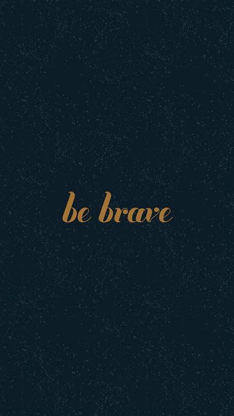 brave  friend iphone wallpapers inspirational quotes