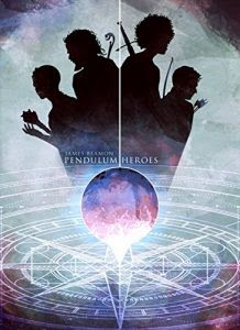 Pendulum Heroes by James Beamon