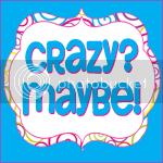 Crazy Maybe