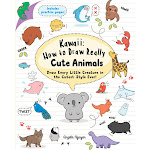 Kawaii: How to Draw Really Cute Animals: Draw Every Little Creature in the Cutest Style Ever! [Book]