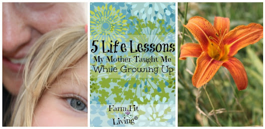 Life Lessons My Mother Taught Me Growing Up