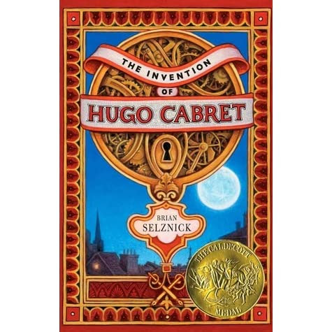 The Invention of Hugo Cabret by Brian Selznick — Reviews, Discussion, Bookclubs, Lists