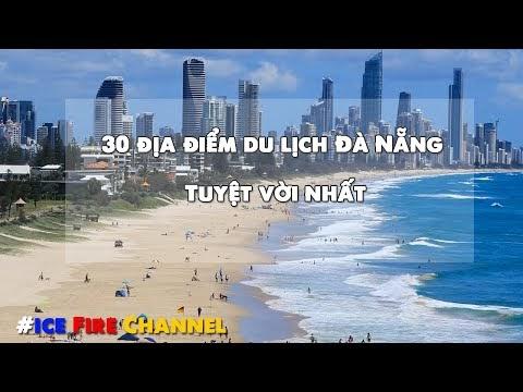 30 địa điểm du lịch Đà Nẵng tuyệt vời nhất