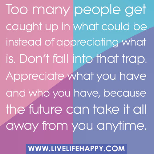 Too Many People Get Caught Up Live Life Happy