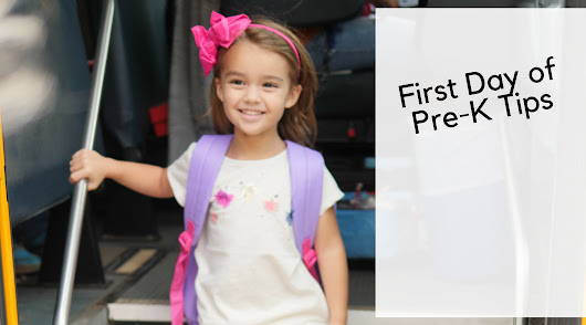 3 Tips For A Fantastic First Day Of Pre-K For Children