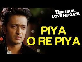 Piya O Re Piya (Sad) - Video Song   Tere Naal Love Ho Gaya   Riteish Deshmukh & Genelia D'Souza