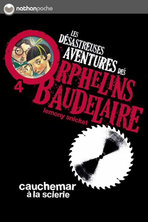 Couverture Les désastreuses aventures des orphelins Baudelaire, tome 04 : Cauchemar à la scierie