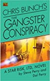 Chris Bunch's The Gangster Conspiracy: A Star Risk, Ltd., Novel , by Steve Perry and Dal Perry
