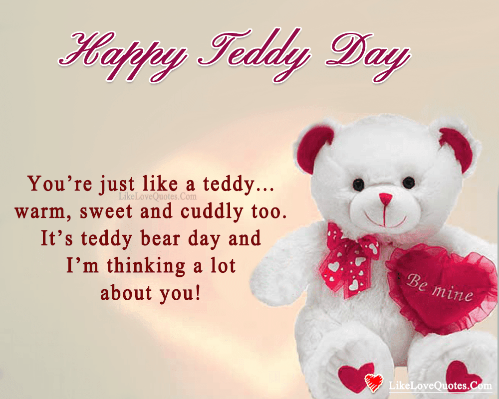 Its Teddy Bear Day Im Thinking A Lot About You Likelovequotescom