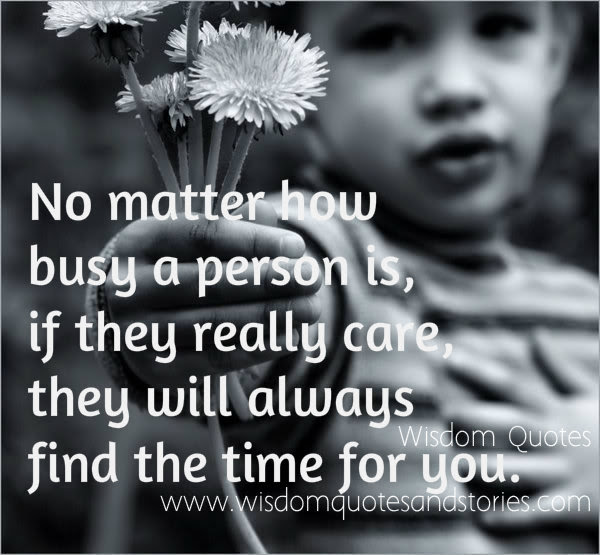 If They Care Will Find Time For You Wisdom Quotes Stories