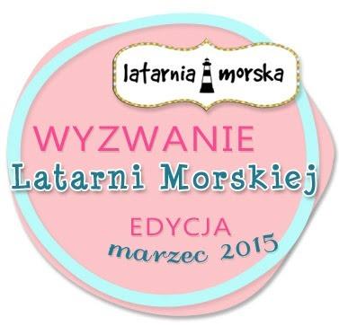 wyzwanie_Latarni_Morskiej_marzec2015