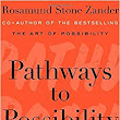 Pathways to Possibility: Transforming Our Relationship with Ourselves, Each Other, and the World: Rosamund Stone Zander: 9780670025183: Amazon.com: Books