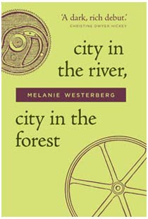 Hag's Head Press - Independent Publisher - City in the River, City in the Forest by Melanie Westerberg