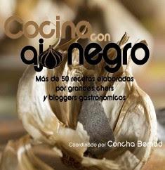 Cocina con ajo negro: Más de 50 recetas elaboradas por grandes chefs y bloggers gastronómicos.