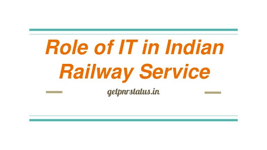 Role of IT in Indian Railway Service