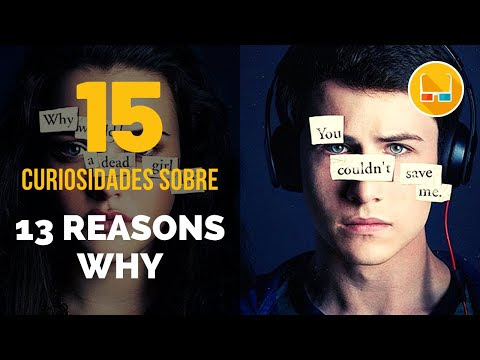 15 Curiosidades sobre 13 REASONS WHY