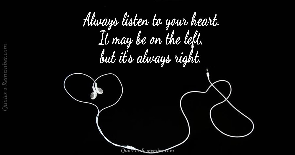 Always Listen To Your Heart Quotes 2 Remember