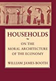 Households: On the Moral Architecture of the Economy