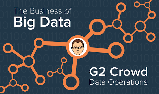 How G2 Crowd Uses Big Data: Data Operations | G2 Crowd